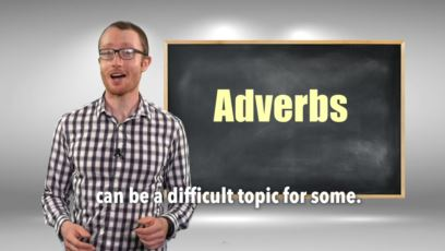 Everyday Grammar - Lesson 142: Adverbs